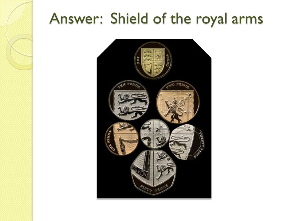 Answer: Shield of the royal arms