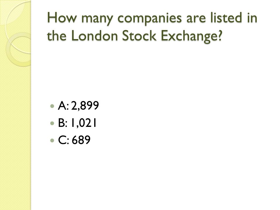 How many companies are listed in the London Stock Exchange A: 2,899 B: 1,021 C: 689