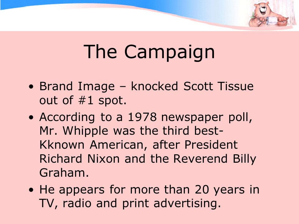 The Campaign Brand Image – knocked Scott Tissue out of #1 spot.