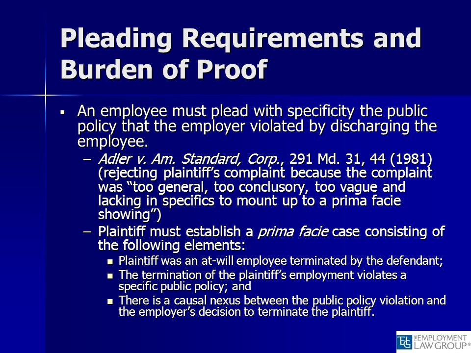 Pleading Requirements and Burden of Proof An employee must plead with specificity the public policy that the employer violated by discharging the employee.