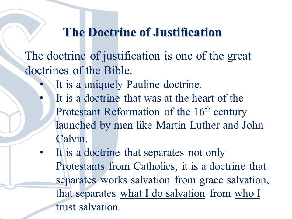 The doctrine of justification is one of the great doctrines of the Bible.