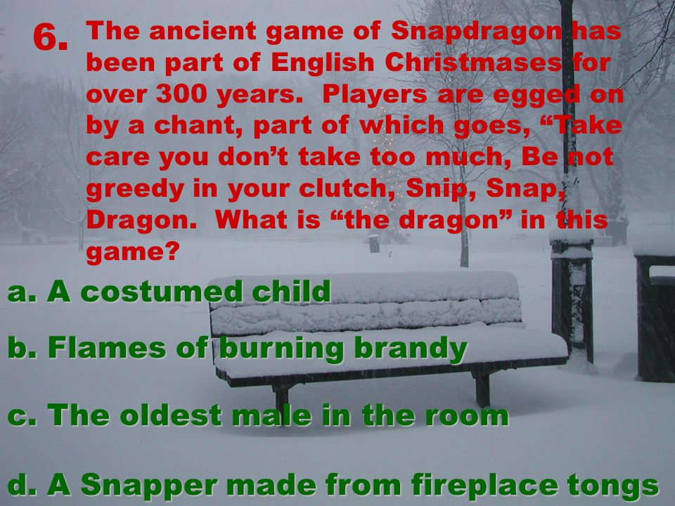 6. The ancient game of Snapdragon has been part of English Christmases for over 300 years.