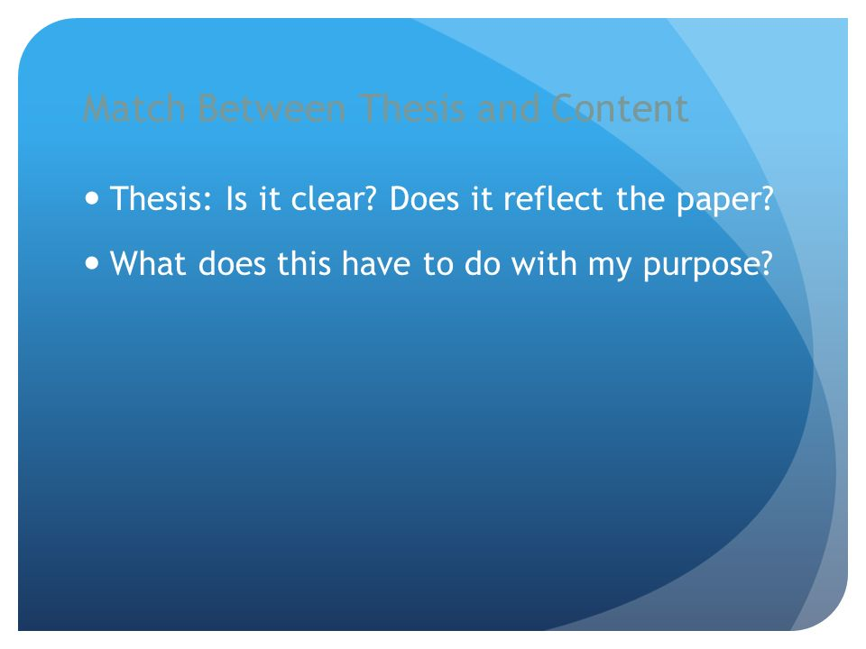 Match Between Thesis and Content Thesis: Is it clear.