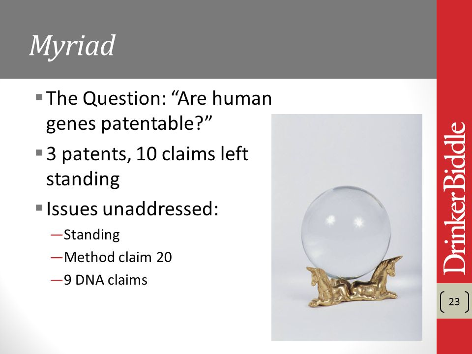 Myriad The Question: Are human genes patentable.