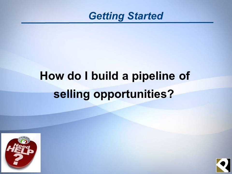 How do I build a pipeline of selling opportunities Getting Started