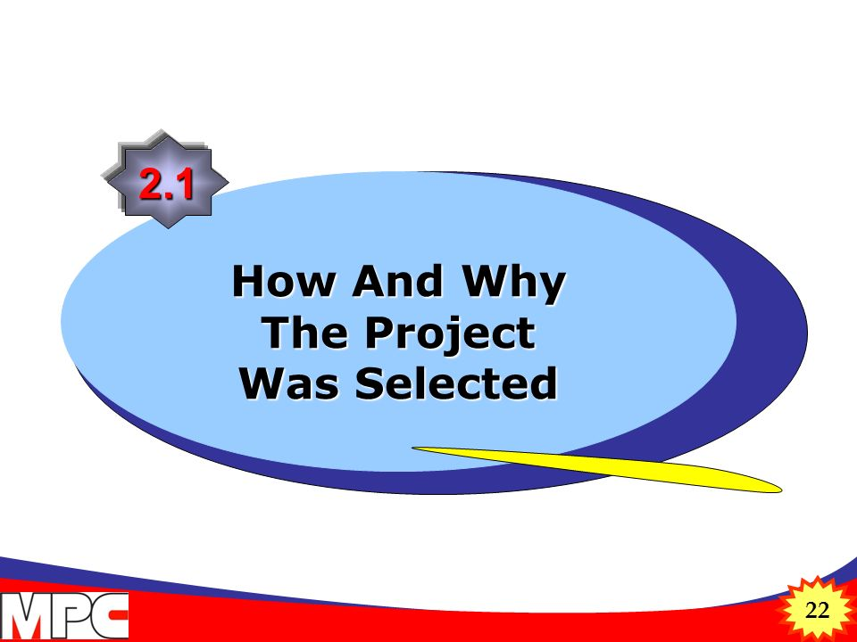 22 How And Why The Project Was Selected 2.1
