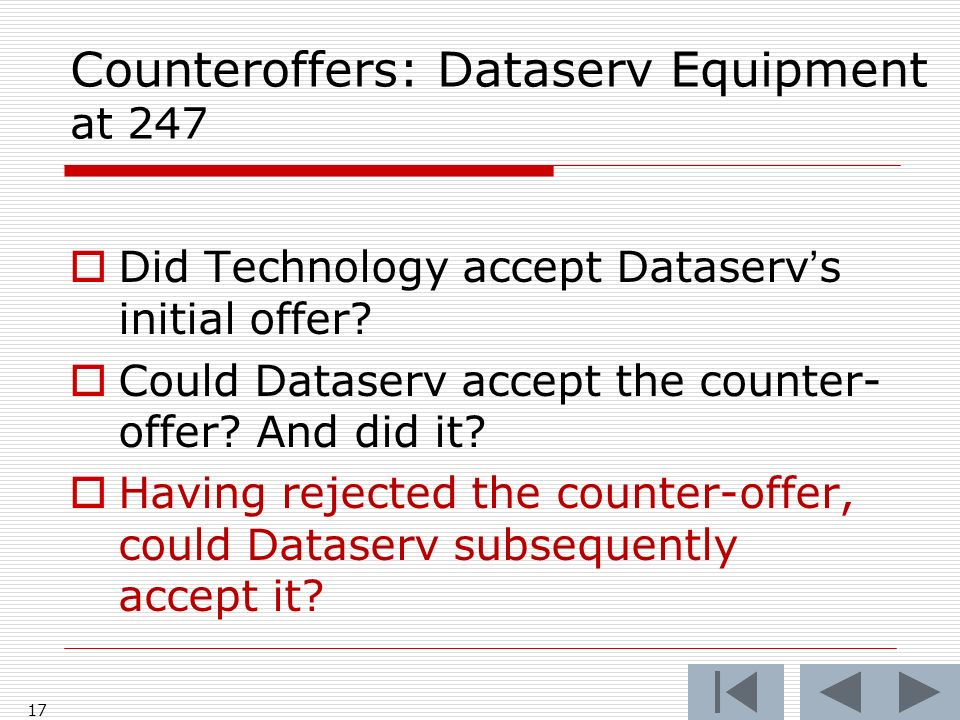 Counteroffers: Dataserv Equipment at 247 Did Technology accept Dataservs initial offer.