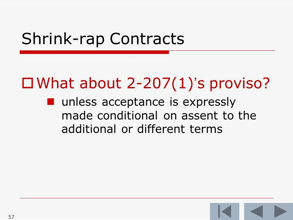 Shrink-rap Contracts What about 2-207(1)s proviso.