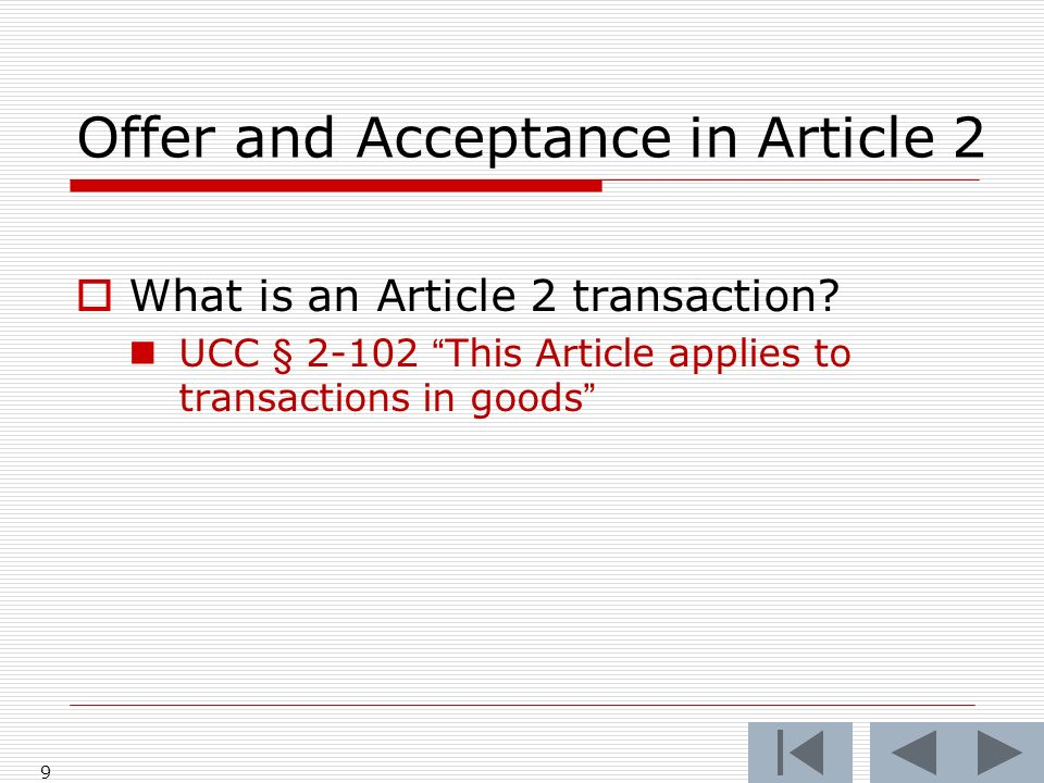Offer and Acceptance in Article 2 What is an Article 2 transaction.