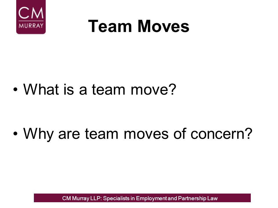 Team Moves What is a team move. Why are team moves of concern.