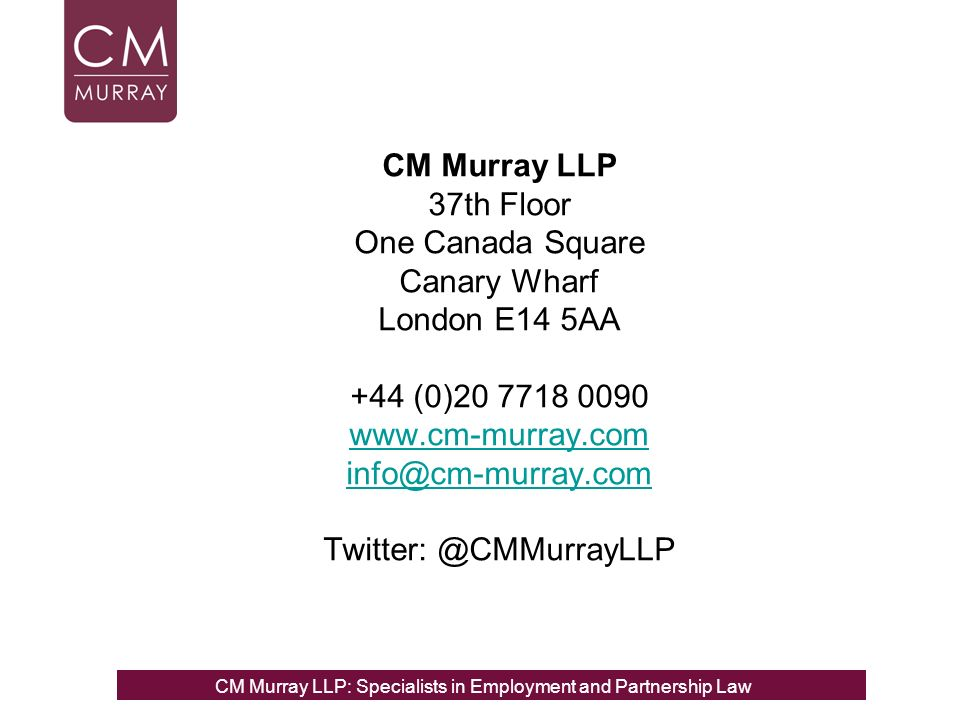 CM Murray LLP 37th Floor One Canada Square Canary Wharf London E14 5AA +44 (0) CM Murray LLP: Specialists in Employment, Partnership and Business Immigration LawCM Murray LLP: Specialists in Employment and Partnership Law
