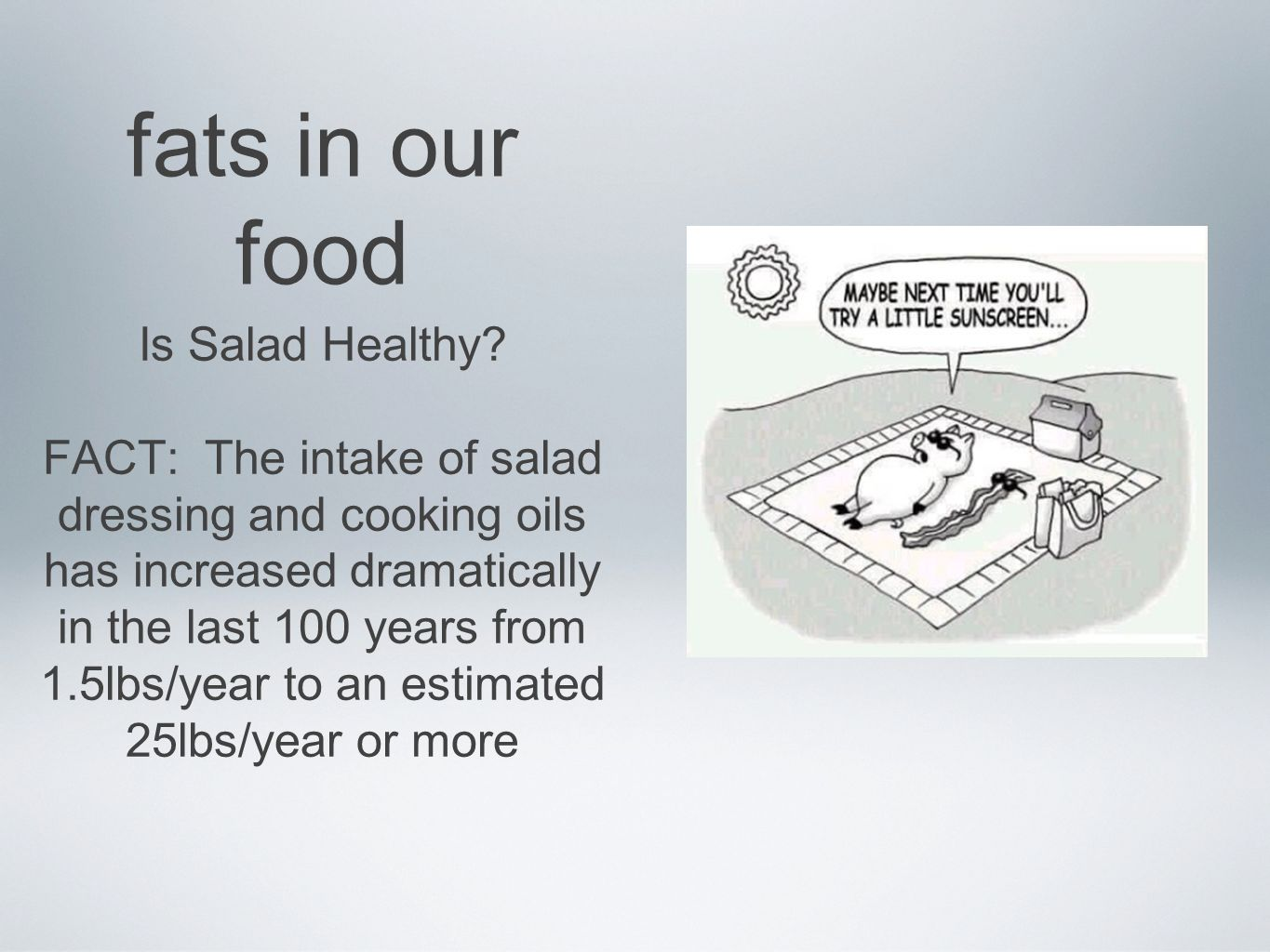 fats in our food Is Salad Healthy.