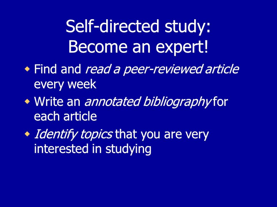 Self-directed study: Become an expert.