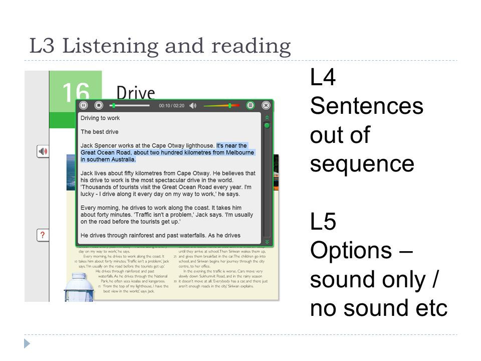 L3 Listening and reading L4 Sentences out of sequence L5 Options – sound only / no sound etc