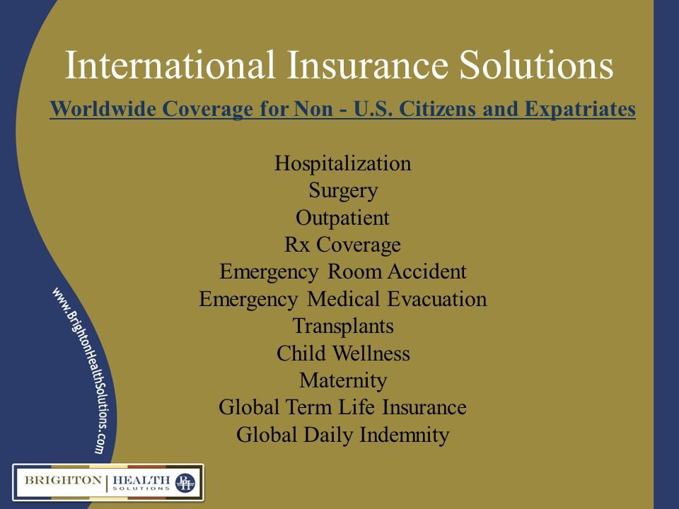 International Insurance Solutions Worldwide Coverage for Non - U.S.