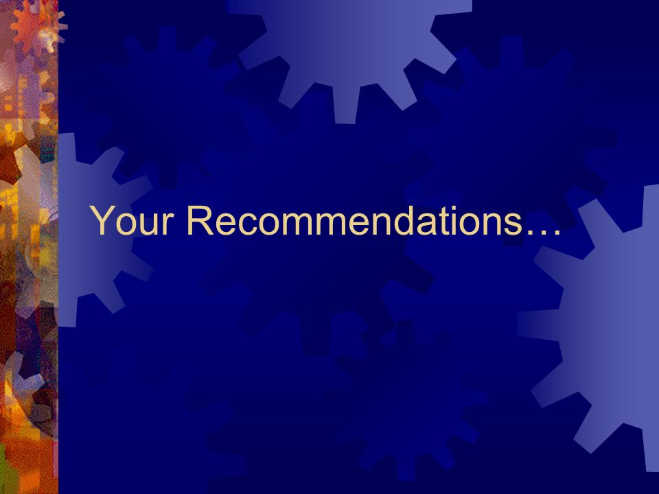 Your Recommendations…