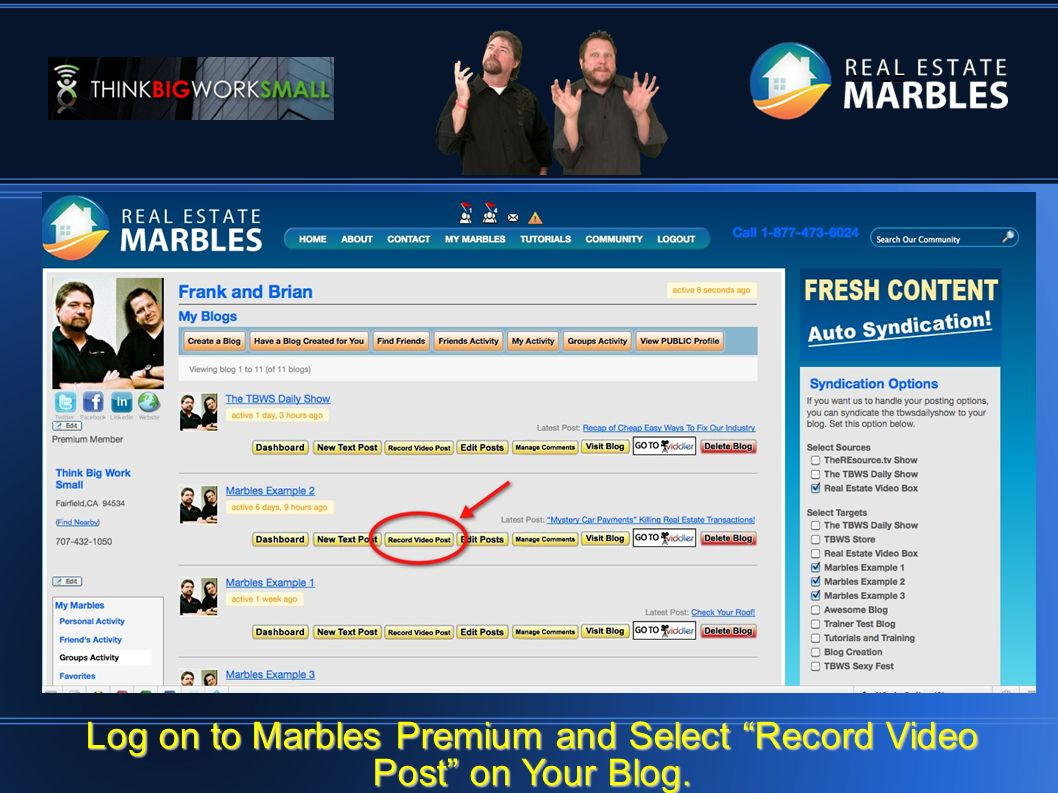 = == Log on to Marbles Premium and Select Record Video Post on Your Blog.