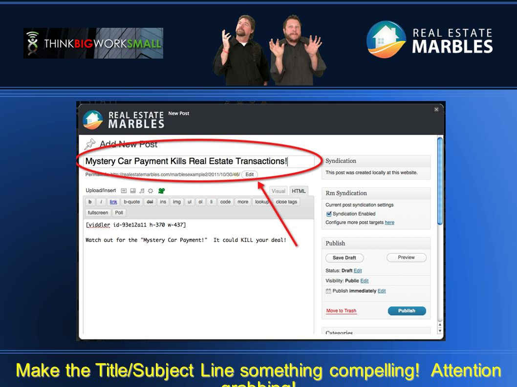 = == Make the Title/Subject Line something compelling! Attention grabbing!
