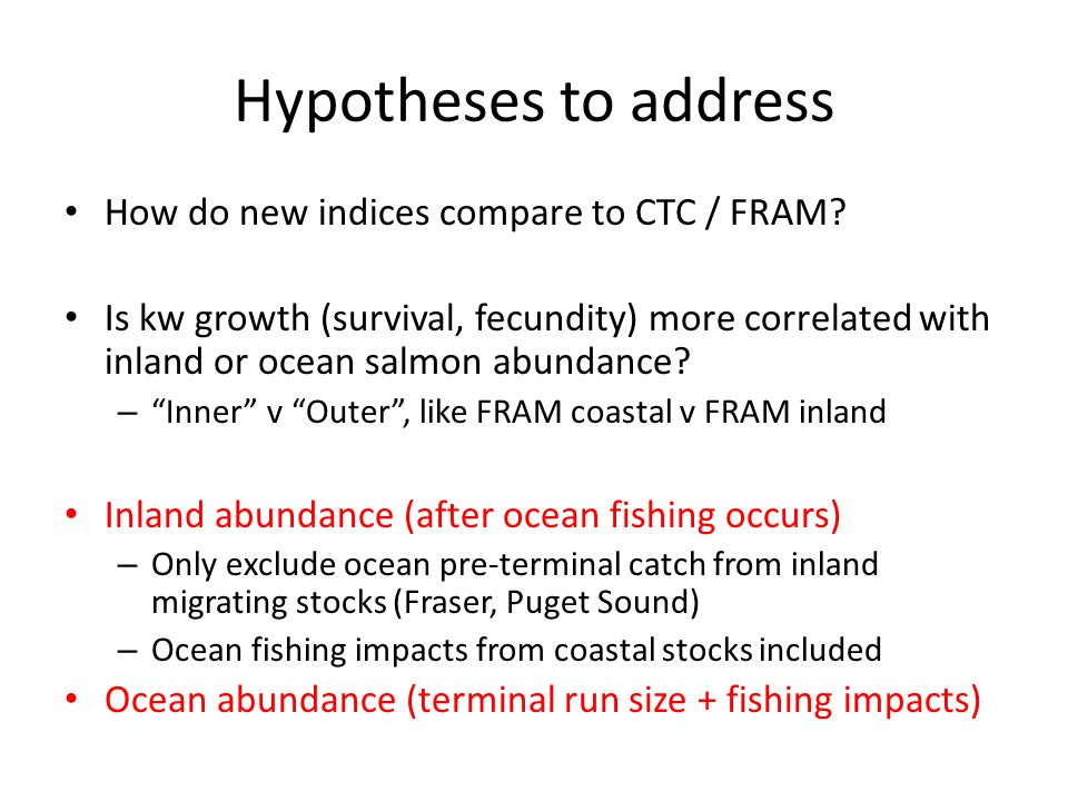 Hypotheses to address How do new indices compare to CTC / FRAM.