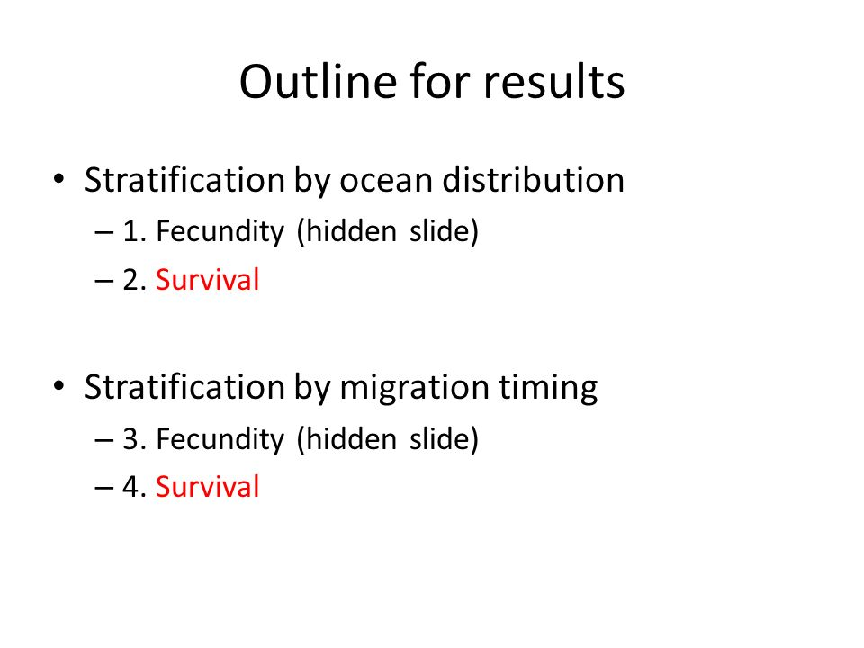 Outline for results Stratification by ocean distribution – 1.