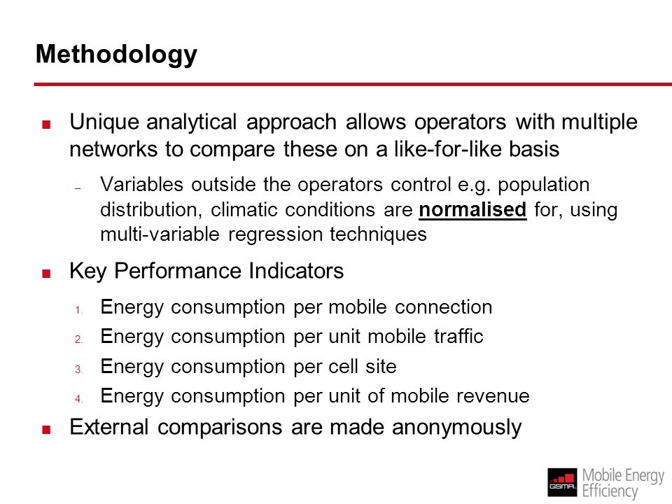 Methodology Unique analytical approach allows operators with multiple networks to compare these on a like-for-like basis – Variables outside the operators control e.g.