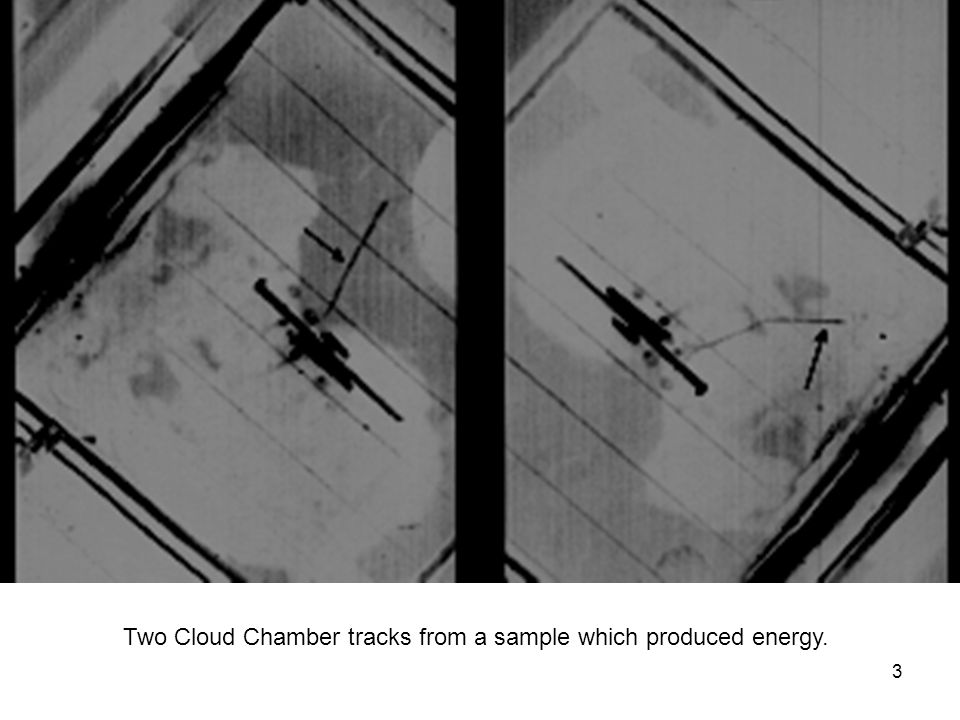3 Two Cloud Chamber tracks from a sample which produced energy.