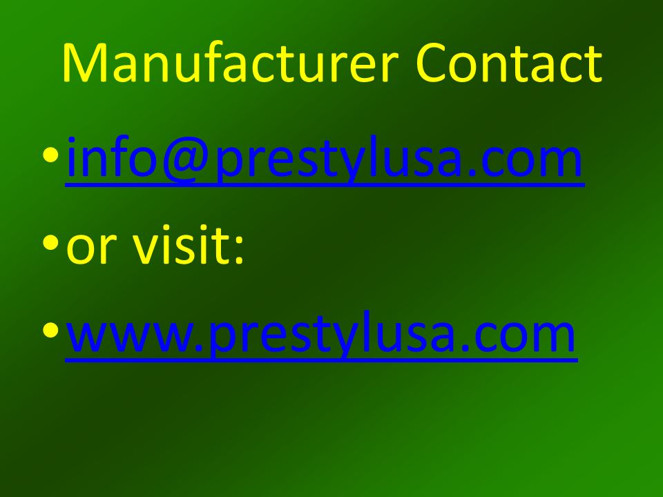 Manufacturer Contact or visit: