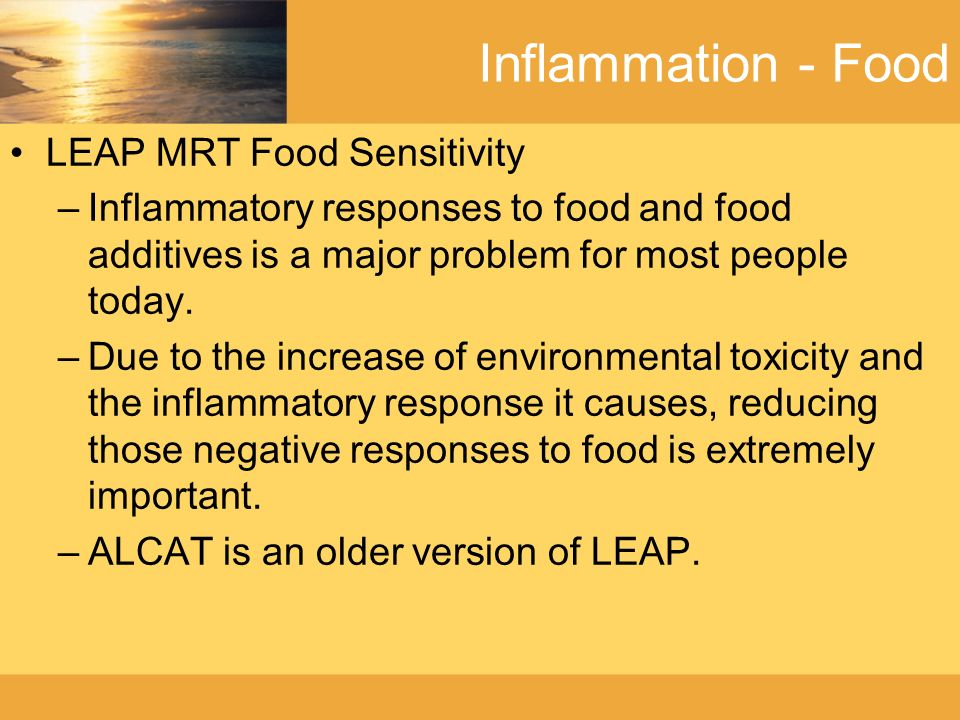 Inflammation - Food LEAP MRT Food Sensitivity –Inflammatory responses to food and food additives is a major problem for most people today.