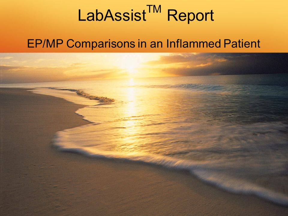 LabAssist TM Report EP/MP Comparisons in an Inflammed Patient