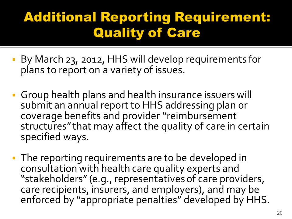 By March 23, 2012, HHS will develop requirements for plans to report on a variety of issues.