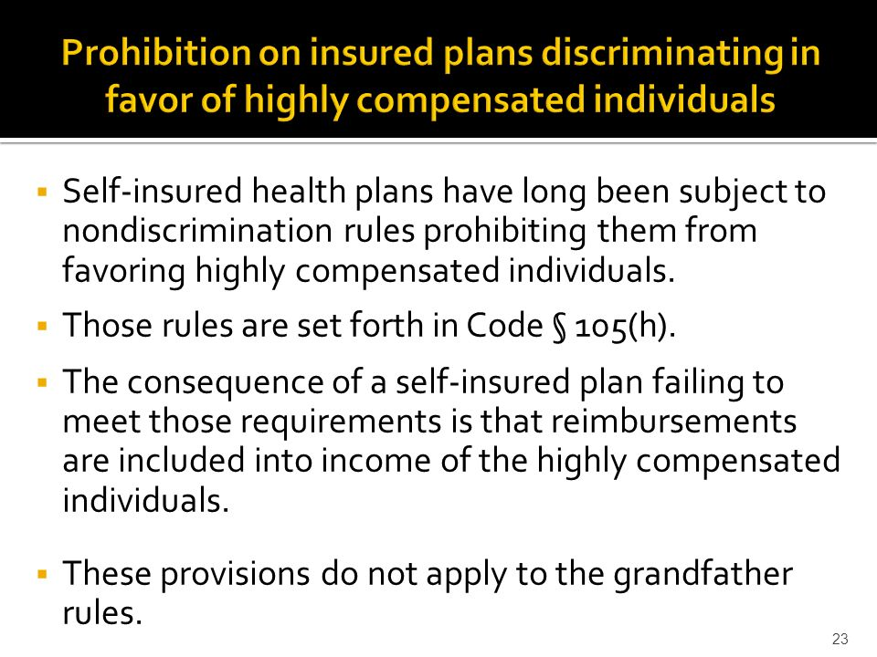 Self-insured health plans have long been subject to nondiscrimination rules prohibiting them from favoring highly compensated individuals.