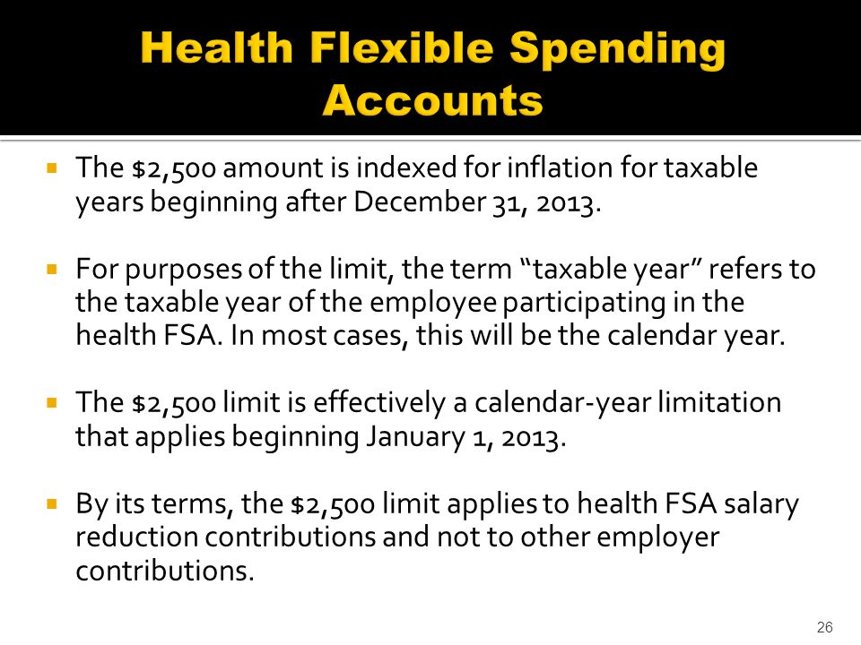 The $2,500 amount is indexed for inflation for taxable years beginning after December 31, 2013.