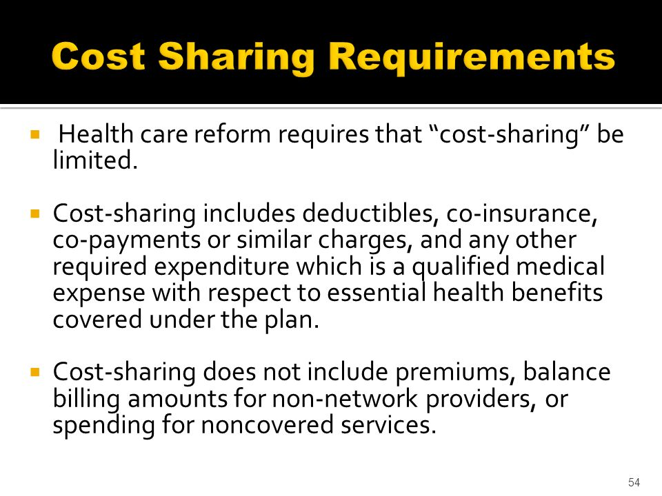 Health care reform requires that cost-sharing be limited.
