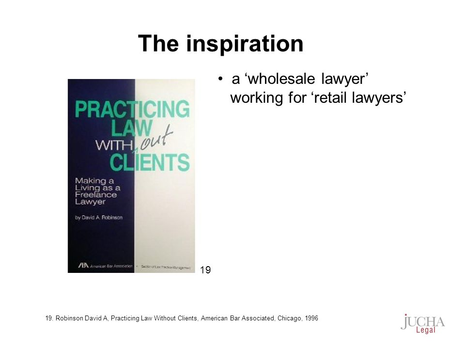 a wholesale lawyer working for retail lawyers The inspiration