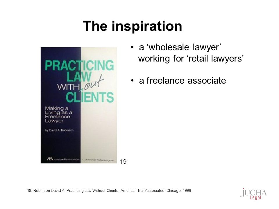 a wholesale lawyer working for retail lawyers a freelance associate The inspiration