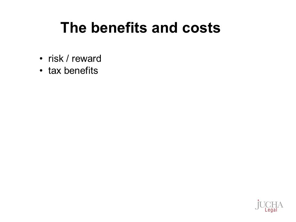 risk / reward tax benefits The benefits and costs