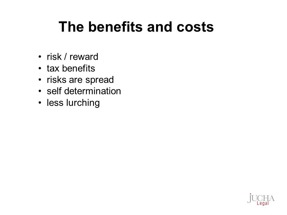 risk / reward tax benefits risks are spread self determination less lurching The benefits and costs