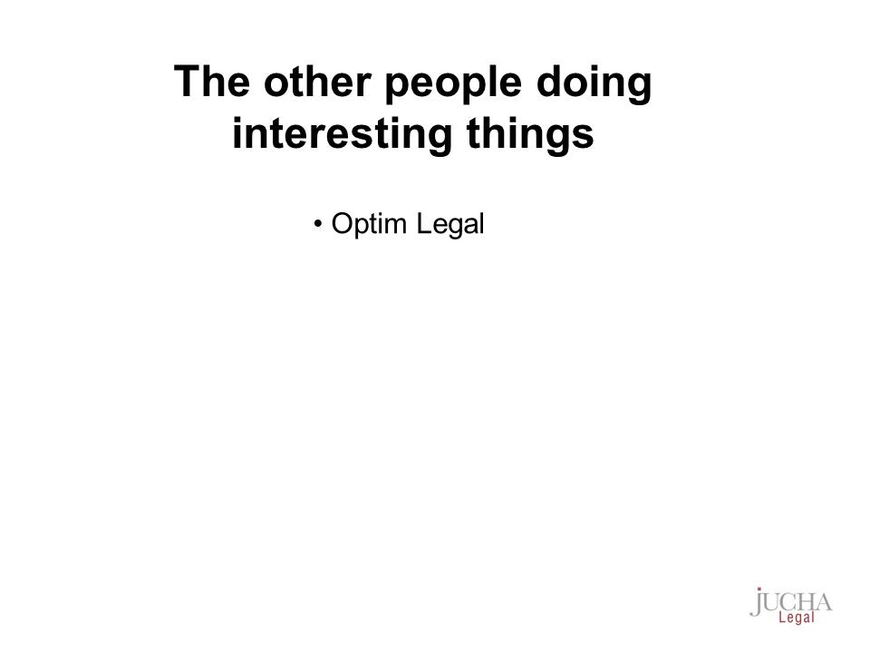 Optim Legal The other people doing interesting things