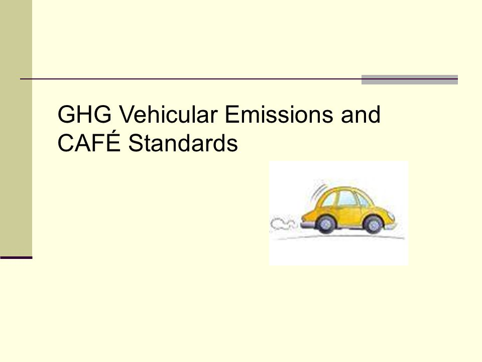 GHG Vehicular Emissions and CAFÉ Standards