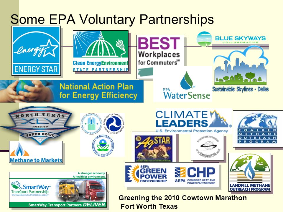 Some EPA Voluntary Partnerships Greening the 2010 Cowtown Marathon Fort Worth Texas