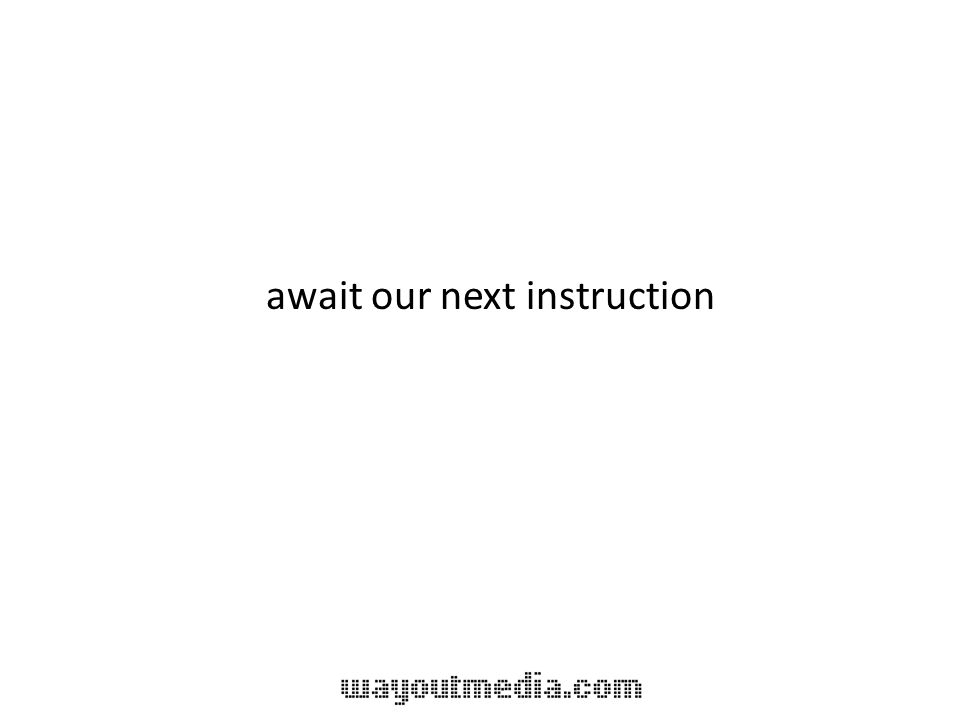 await our next instruction
