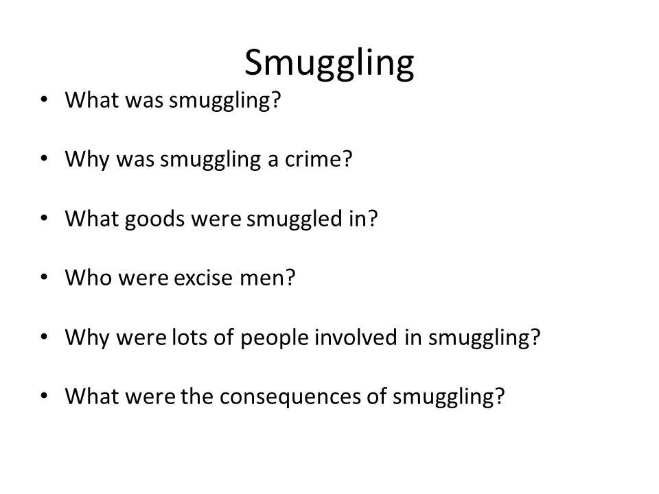 Smuggling What was smuggling. Why was smuggling a crime.