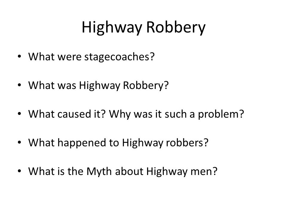 Highway Robbery What were stagecoaches. What was Highway Robbery.