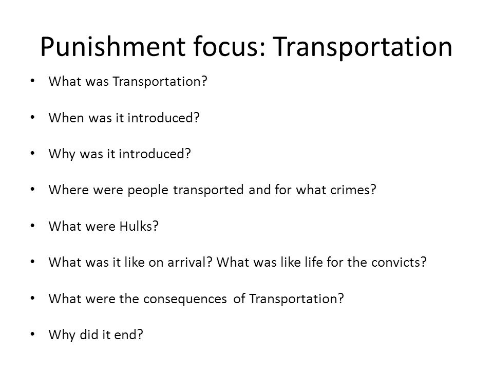 Punishment focus: Transportation What was Transportation.
