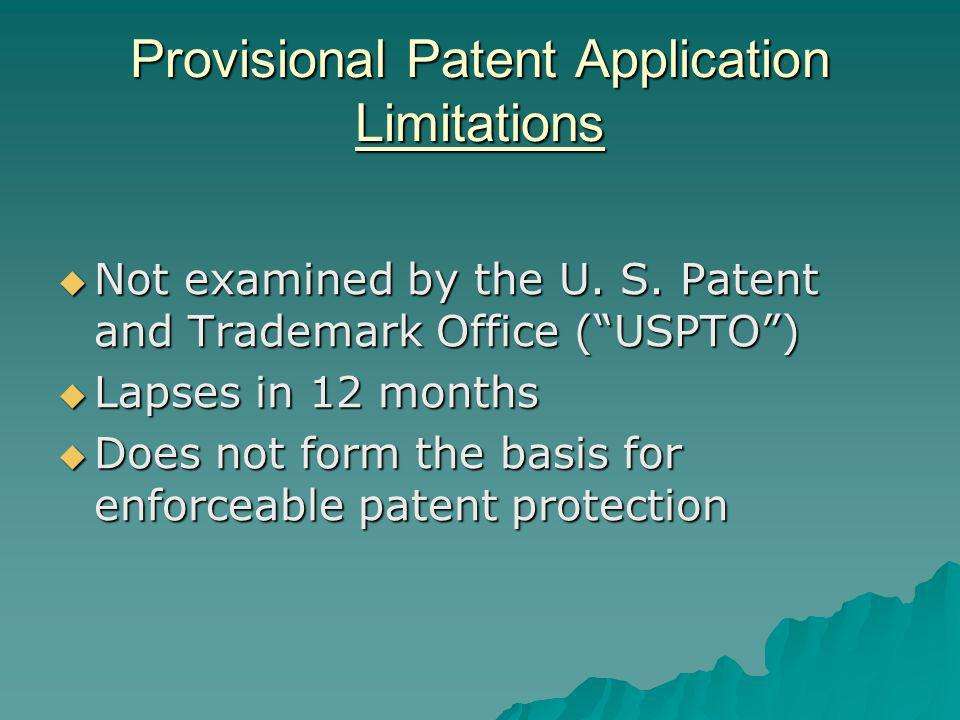 Provisional Patent Application Limitations Not examined by the U.