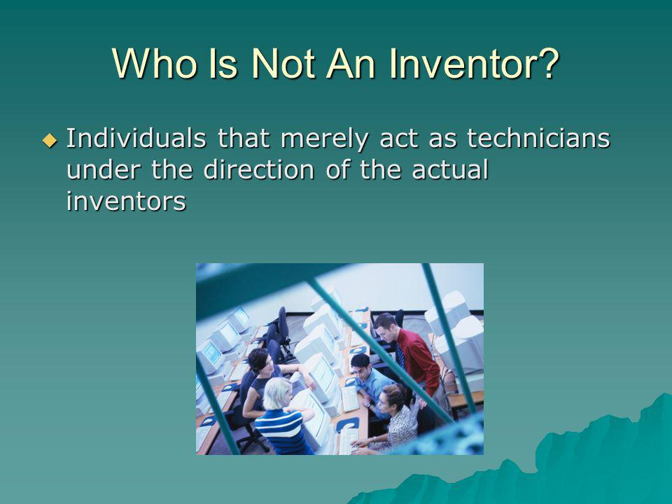 Who Is Not An Inventor.