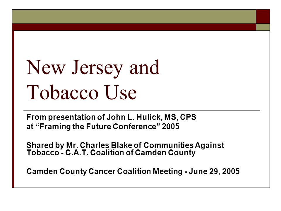 New Jersey and Tobacco Use From presentation of John L.