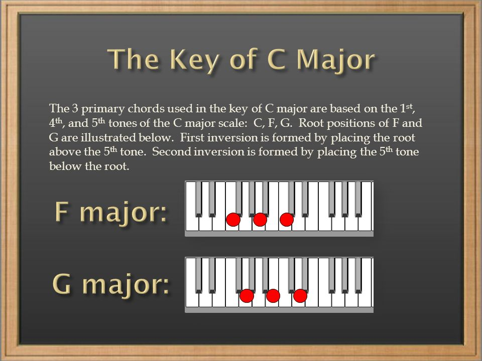 The 3 primary chords used in the key of C major are based on the 1 st, 4 th, and 5 th tones of the C major scale: C, F, G.