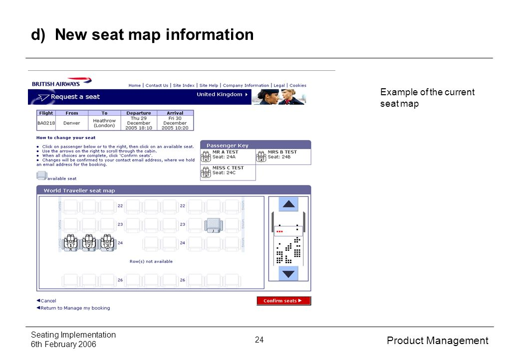 Product Management Seating Implementation 6th February 2006 24 d) New seat map information Example of the current seat map