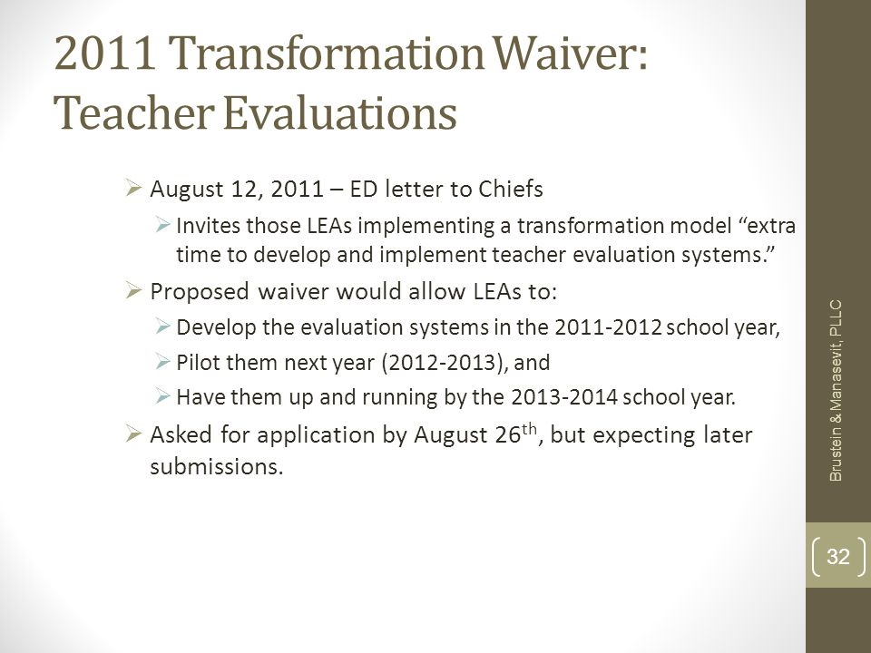 2011 Transformation Waiver: Teacher Evaluations August 12, 2011 – ED letter to Chiefs Invites those LEAs implementing a transformation model extra time to develop and implement teacher evaluation systems.